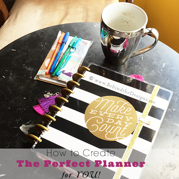 How to Create the Perfect Happy Planner for You in 5 Simple Steps | Behind the Designs DIY Craft and Planning Blog