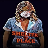Shelter in Place (2021) English Full Movie Watch Online Movies