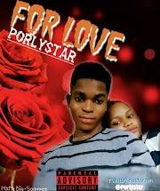 Porlystar _ for love ( prod by bigsammee)