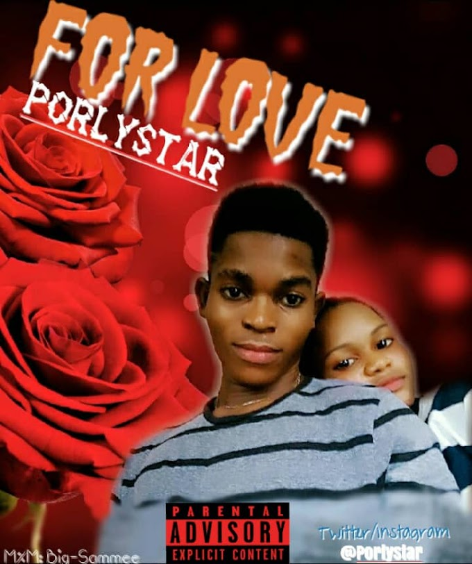 Porlystar _ for love ( prod by bigsammee)