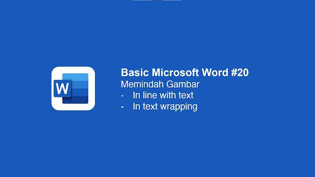 Cara Mengatur Letak Gambar di Microsoft Word