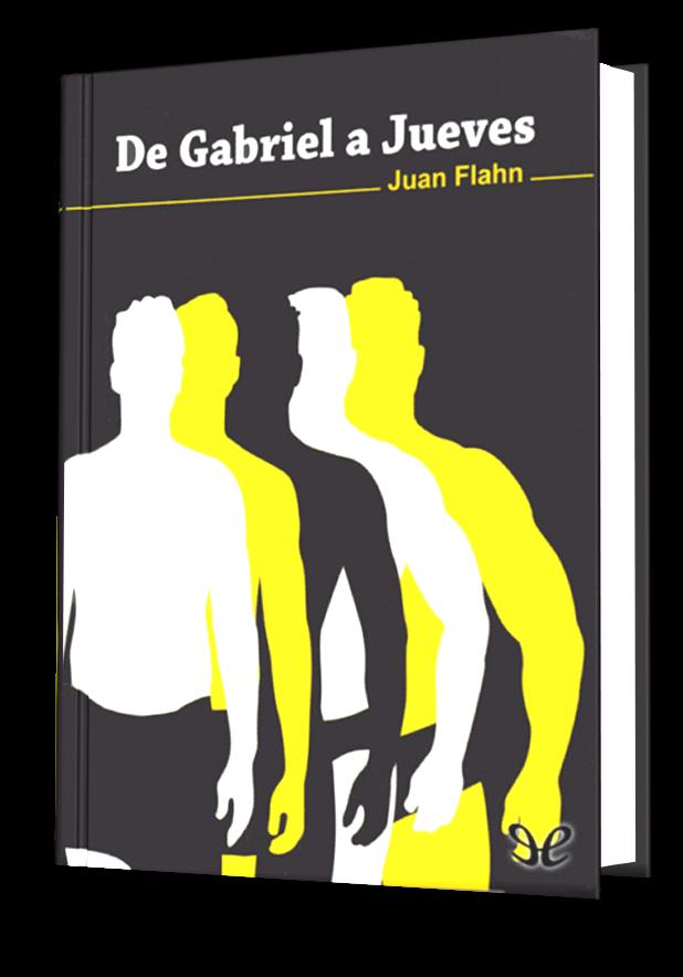 Libro Gay: De Gabriel a Jueves – Juan Flahn [epub] [LITERATURA TEMÁTICA LGBT]