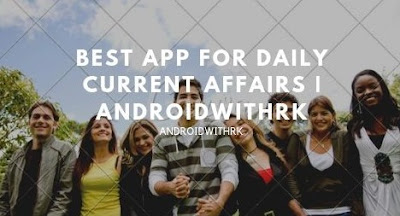 Best App For Daily Current Affairs | AndroidWithRk