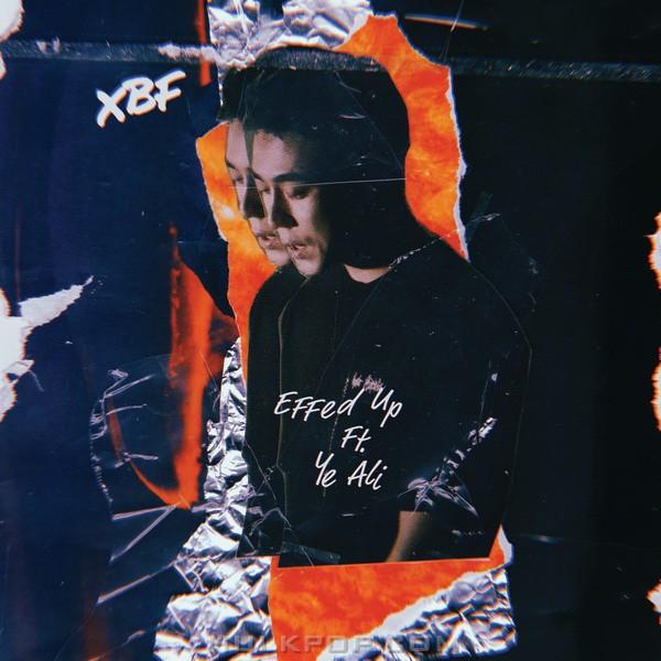 Xbf & Ye Ali – Effed Up – Single