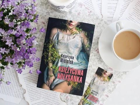 """""""Księżycowa kołysanka"""" Katarzyna Misiołek. Wydawnictwo Książnica. Powieść, którą napisało samo życie."""