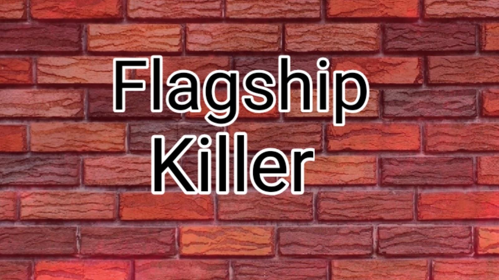 Flagship Killer Tamat Di Tahun 2020?