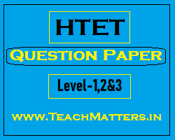 image : HTET Question Papers - Level-1, 2 & 3 (Previous Years) @ TeachMatters