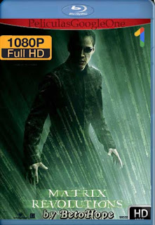 Matrix Revolutions [2003] [1080p BRrip] [Latino-Inglés] [GoogleDrive]