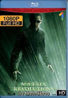 Matrix Revolutions[2003] [1080p BRrip] [Latino-Inglés] [GoogleDrive]