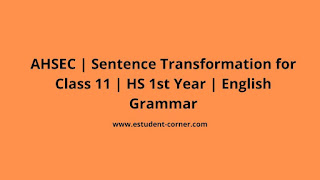 AHSEC Class 11 | Sentence Transformation | English Grammar with previous year questions