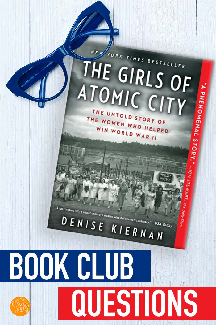 Book club questions for The Girls of Atomic City by Denise Kiernan. Engaging book discussion questions for your next book club meeting! #bookclub #girlsofatomiccity #nonfiction #read
