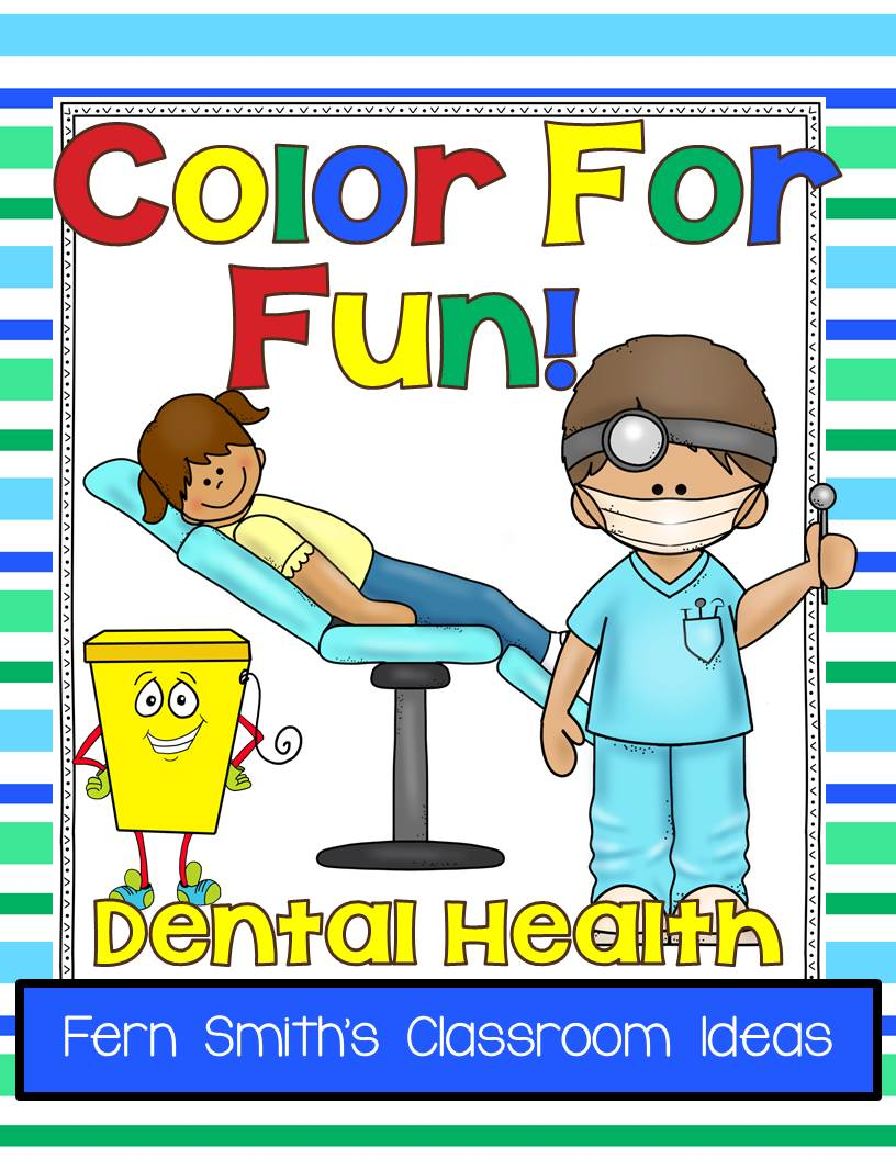 Fern Smith's Classroom Ideas for Dental Health Month with a Freebie! Color for Fun, Dental Health Fun! Color for Fun Printable Coloring Pages.