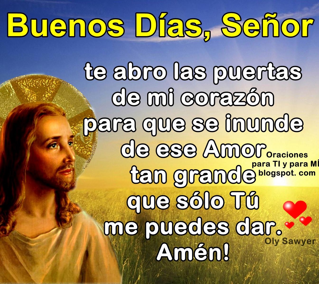 Oraciones para TI y para MÍ: + BUENOS DÍAS, SEÑOR Te abro