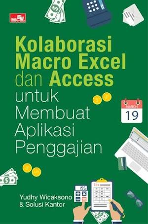 Kolaborasi Macro Excel dan Access untuk Membuat Aplikasi Penggajian