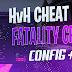 CSGO HVH CHEAT FATALITY CRACK FIX +  NEW  HVH CFG DOWNLOAD