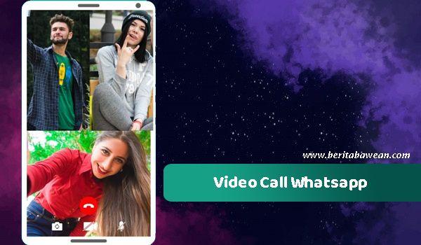 Bisa Menjadi Pengganti Zoom, Begini Cara Video Call Di Whatsapp