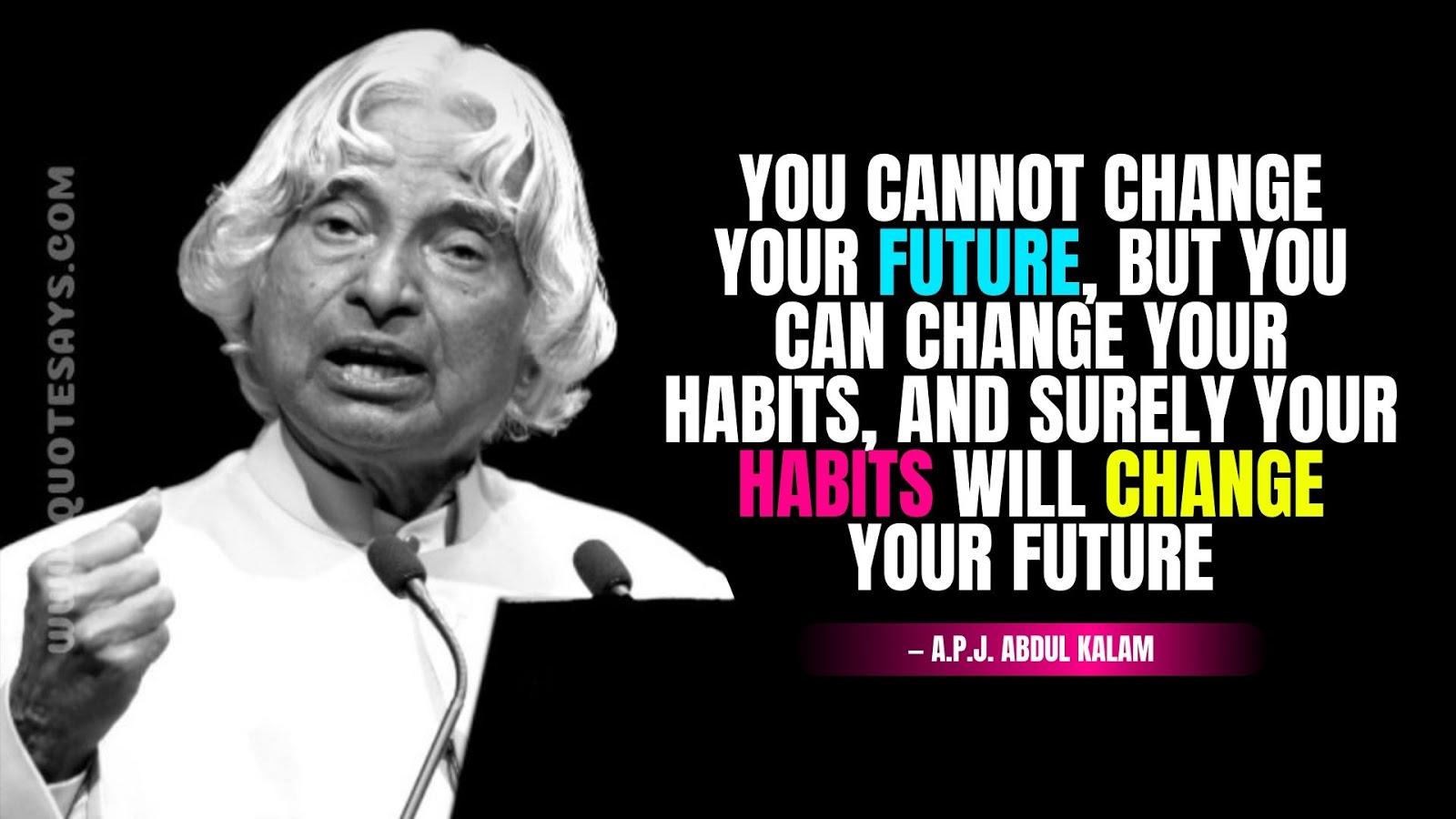 Apj Abdul Kalam Quotes about Habits