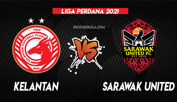 Live Streaming Kelantan vs Sarawak United Liga Perdana 3.4.2021
