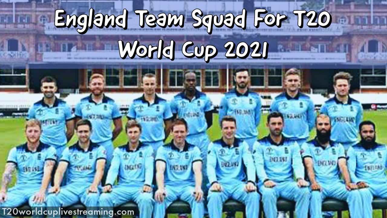 England (ENG) Team Squad for ICC T20 World Cup 2021