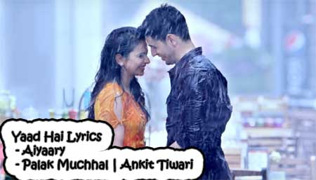 Yaad Hai Lyrics - Aiyaary | Sidharth Malhotra and Rakul Preet Singh