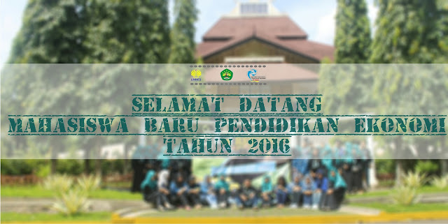 Selamat Datang Mahasiswa Baru Pendidikan Ekonomi 2016