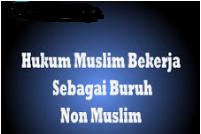 Tidak Ada Larangan Bekerja Dengan Majikan Non Muslim.