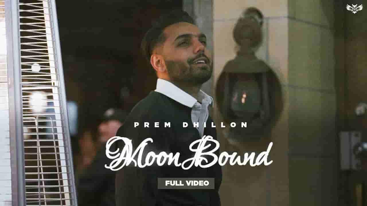 मून बाउंड Moon bound lyrics in Hindi Prem Dhillon Punjabi Song