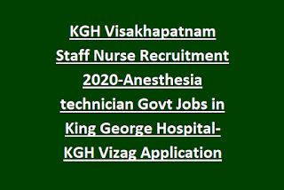 KGH Visakhapatnam Staff Nurse Recruitment 2020-Anesthesia technician Govt Jobs in King George Hospital-KGH Vizag Application Form