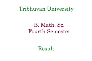 B. Math. Sc. Fourth Semester Result Tribhuvan University