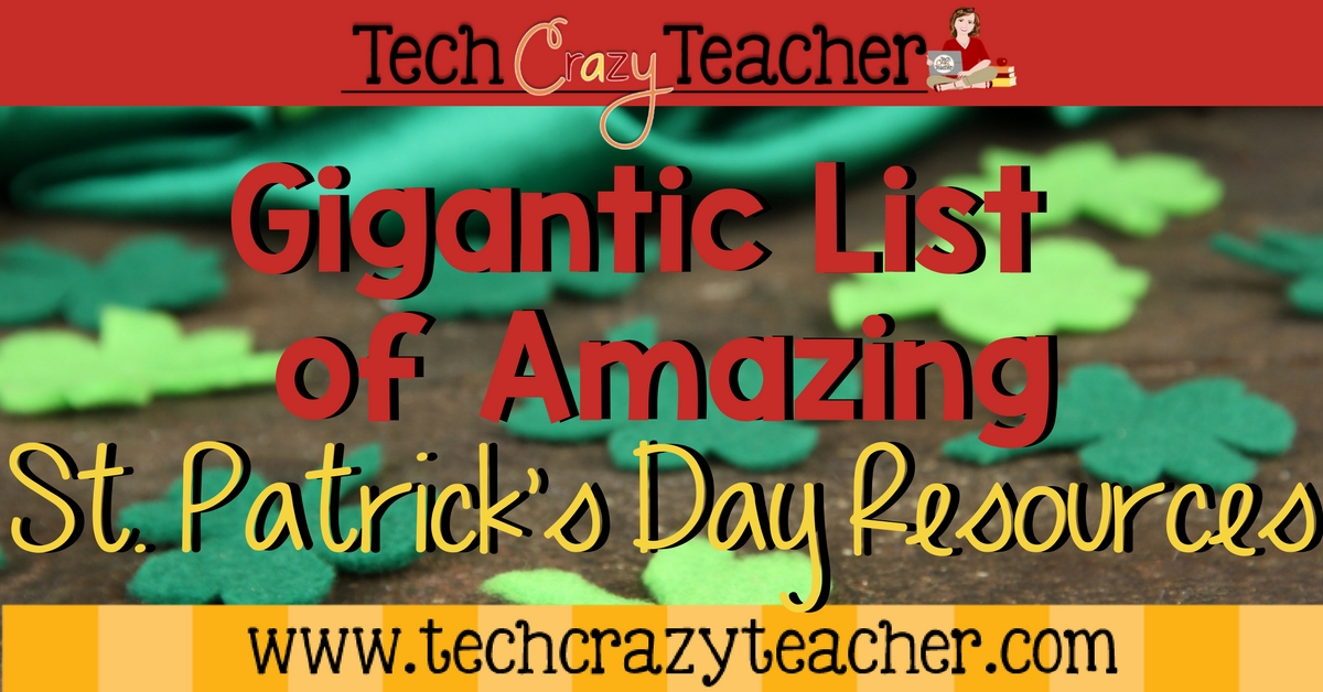 Gigantic list of St. Patrick's Day Resources for the classroom teacher