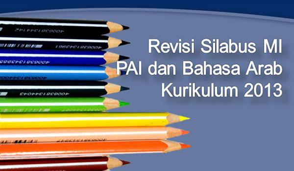 Revisi Silabus MI Mapel PAI dan Bahasa Arab Kurikulum 2013 Kelas 1 2 3 4 5 6