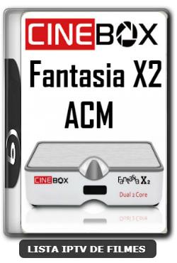 Cinebox Fantasia X2 ACM Melhorias no IKS Nova Atualização - 09-01-2020