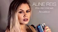 Aline Reis - Pra Recordar - Forró Acústico - 2020