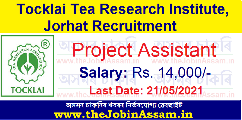 Tocklai Tea Research Institute, Jorhat Recruitment 2021: Apply Online for Project Assistant Posts
