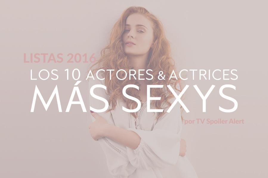 Los 10 actores y actrices más sexys de 2016