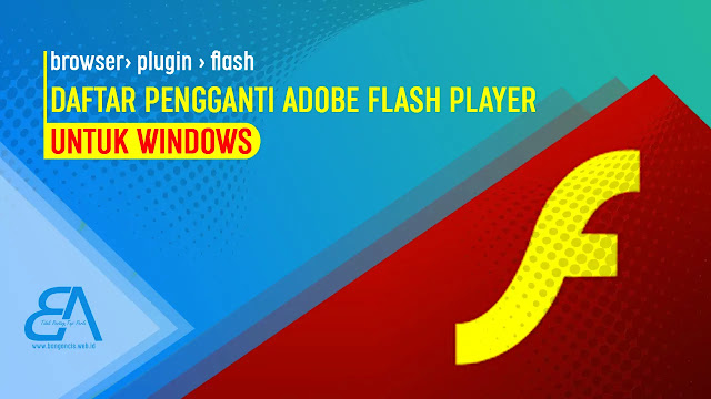 5 Pengganti Adobe Flash Player Untuk Windows