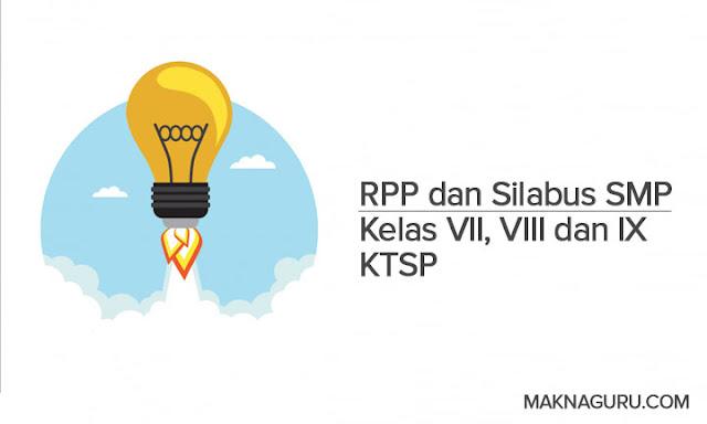 Review RPP dan Silabus SMP Kelas VII, VIII dan IX KTSP