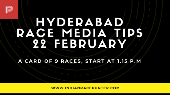 Hyderabad Race Media Tips  22 February, India Race Tips by indianracepunter, India Race Media Tips