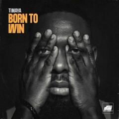 Timaya - Born To Win (2020) [Download]