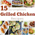 Grilled Chicken Recipes plus Tips for Grilling Chicken!