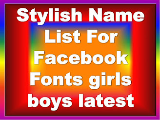 Stylish Name List For Facebook Fonts girls  boys, FB Fancy Text Generator | Facebook Stylish Name Generator | Facebook Cool Text Generator Free ,Best , 2020 in hindi, girls stylish name for fb, unique girl name for fb,  Names For Pubg Boys.
