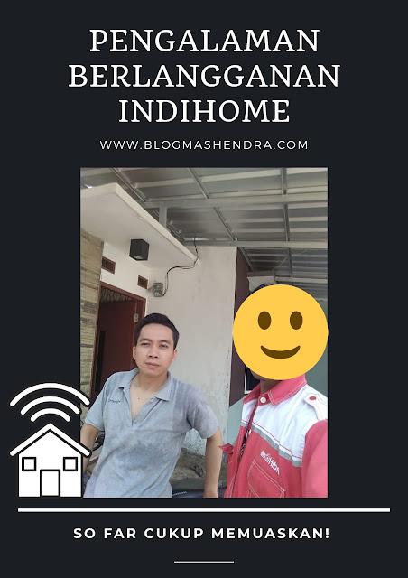Pengalaman Berlangganan Indihome - Blog Mas Hendra
