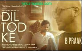 Dil Tod Ke - B Praak Lyrics