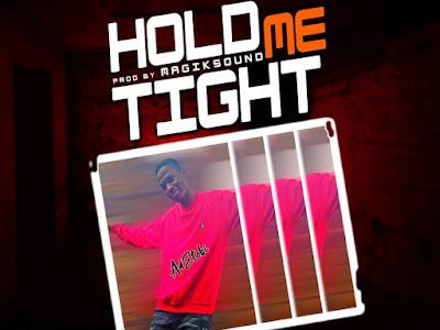 MUSIC: ADETOBI ~ HOLD ME TIGHT (PROD BY MAGIKSOUND)