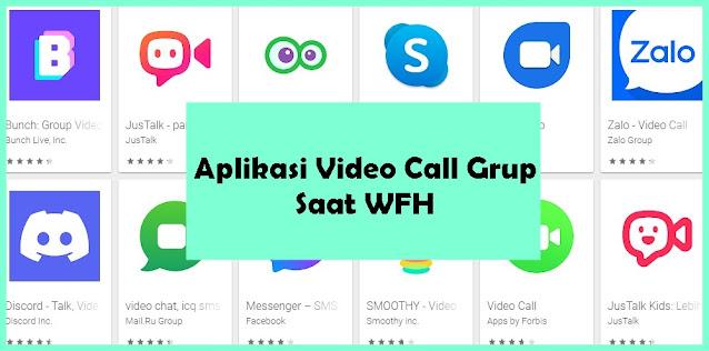 Aplikasi Video Call Grup Saat WFH