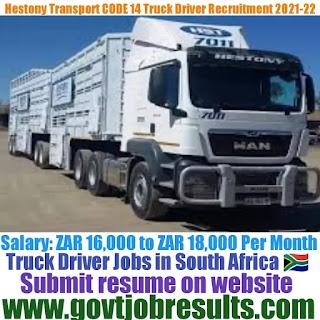 Hestony Transport CODE 14 Truck Driver Recruitment 2021-22