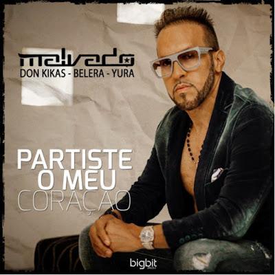 DJ Malvado Feat. Don Kikas, Belera & Yura - Partiste o Meu Coração
