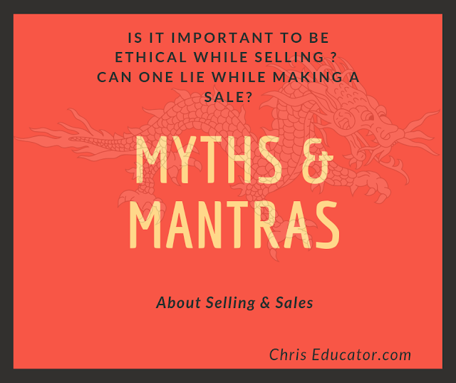 3 Simple Mantras to better Selling... Some Myth Busters