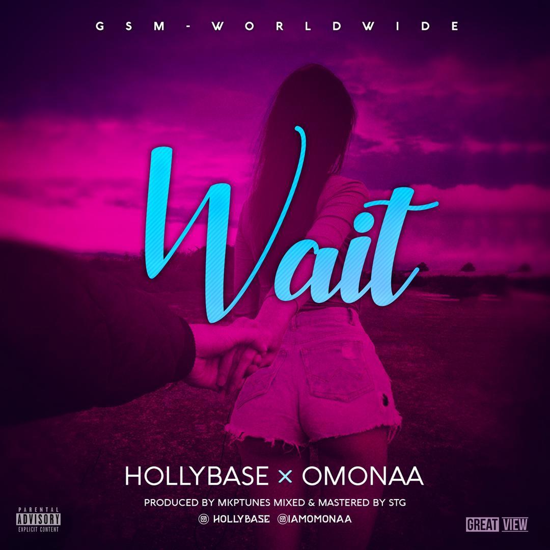 HollyBase x Omonaa - Wait #Arewapublisize