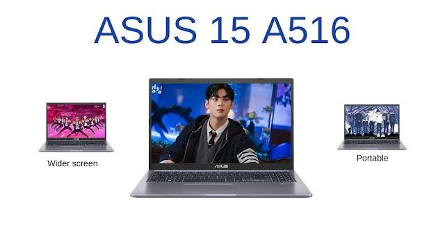 ASUS 15 A516 Bigger Dream